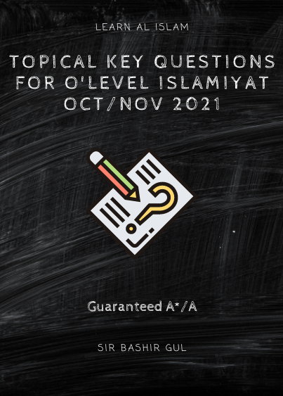 Topical Key Questions for Olevel Islamiyat Exams 2021